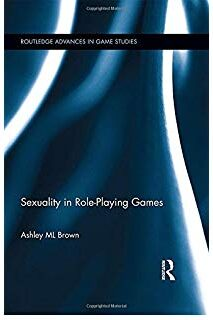 The blue and white cover of the book Sexuality in Role-Playing Games by Ashley ML Brown.