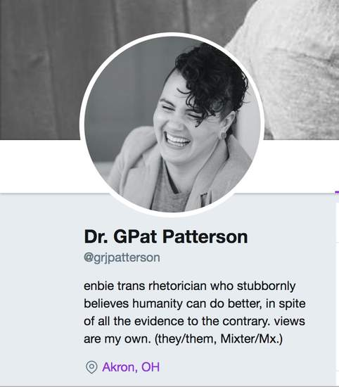 The half top of the image features a circular thumbnail of GPat (curly mowhawk, corduroy blazer, t-shirt, gauged earrings) in a laughing smile, with eyes closed an head titled slightly away from the camera. The bottom half the of image includes the following Twitter bio info: Dr. GPat Patterson @grjpatterson; enbie trans rhetorician who stubbornly believes humanity can do better, in spite of all the evidence to the contrary. views are my own. they/them, Mixter/Mx.; Akron, Ohio.